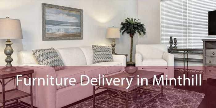 Furniture Delivery in Minthill