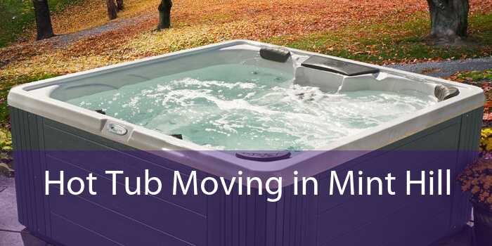 Hot Tub Moving in Mint Hill